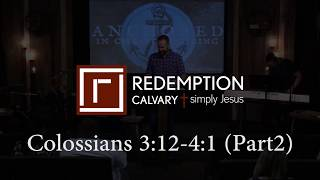 Colossians 3:12 - 4:1 (Part 2) - Redemption Calvary