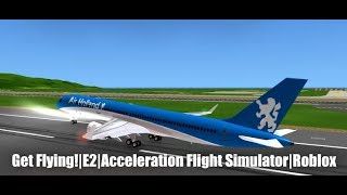 Get Flying!| E2| Acceleration Flight Simulator| Roblox