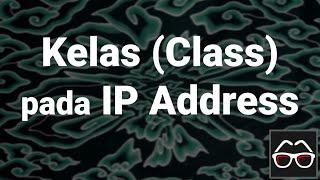 [IPv4 07] Mengenal Kelas pada Alamat IP (IP Address Class)