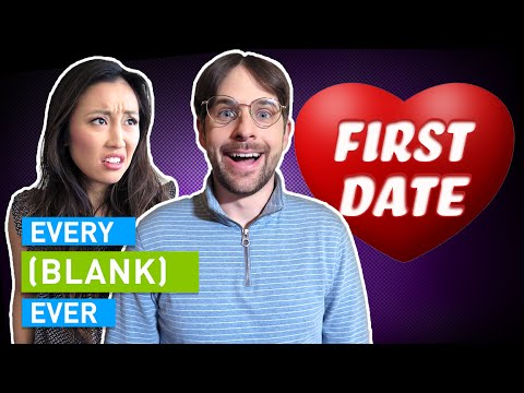 EVERY FIRST DATE EVER