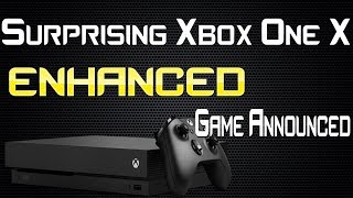 Surprising Upcoming Game Announced Will Be Getting Xbox One X Enhancement! HUGE!!
