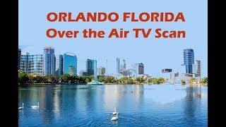 Orlando, Florida Over The Air Tv Band Scan