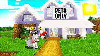 I Found A PETS ONLY Home.. So I Went UNDERCOVER! (Minecraft)