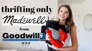 Thrifting only MADEWELL from GOODWILL? | Sip & Thrift Ep  3