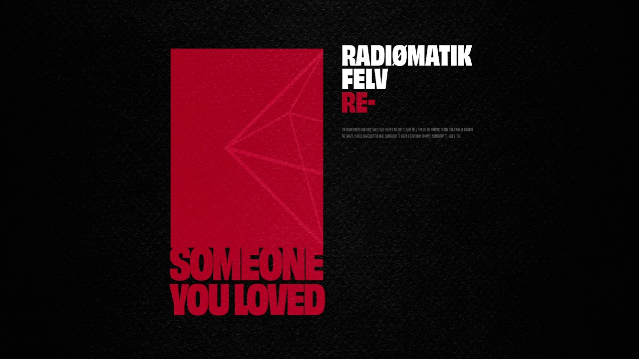 Lewis Capaldi - Someone You Loved (RADIØMATIK & Felves Re-shape)