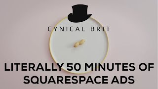 Literally 50 minutes of Co-Optional Squarespace ads