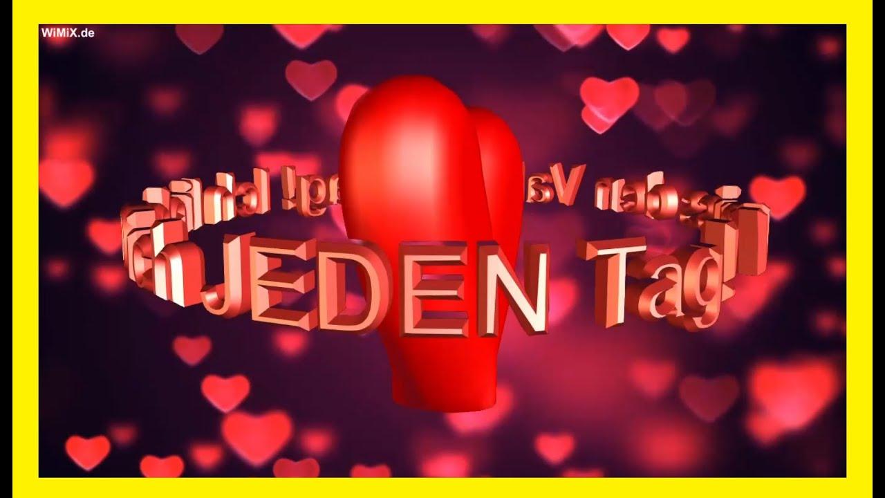 Wimix De Vergiss Den Valentinstag Ich Liebe Dich Jeden Tag