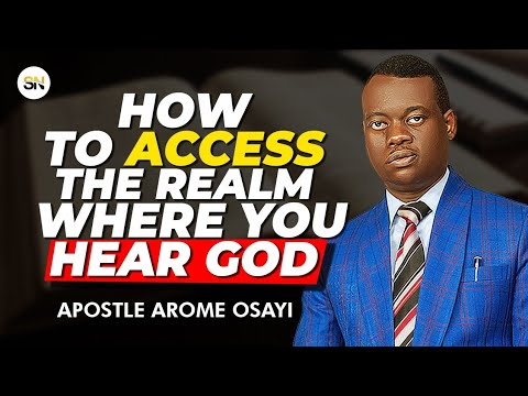 Download HOW TO ACCESS THE REALM WHERE YOU HEAR GOD   APOSTLE AROME OSAYI