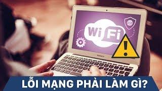Hướng dẫn khắc phục laptop không kết nối được mạng wifi