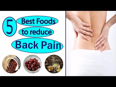 5 TOP FOODS TO REDUCE BACK PAIN HOW TO GET RID OF BACK PAIN