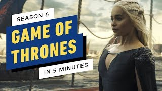 Game of Thrones Season 6 Recap in 5 Minutes