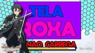 ERRO NA TELA DE CARREGAMENTO/ROXA - SWORD ART ONLINE INTEGRAL FACTOR