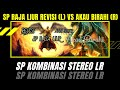 Sp Raja Liur Rivisi Vs Akau Birahi Kombinasi Stereo Lr  Mp3 - Mp4 Download