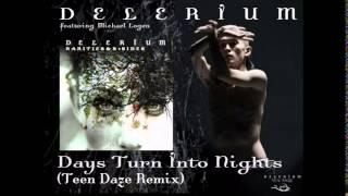 Delerium - Days Turn Into Nights (Teen Daze Remix)