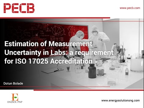Estimation of Measurement Uncertainty in Labs: a requirement for ISO 17025 Accreditation