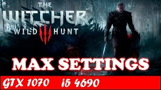 The Witcher 3 Wild Hunt (Max Settings) | GTX 1070 + i5 4690 [1080p 60fps]