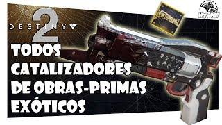 DESTINY 2 - COMO PEGAR E ATIVAR TODOS CATALIZADORES DE OBRAS-PRIMAS EXÓTICAS