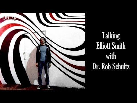 Talking Elliott Smith with Dr. Rob Schultz