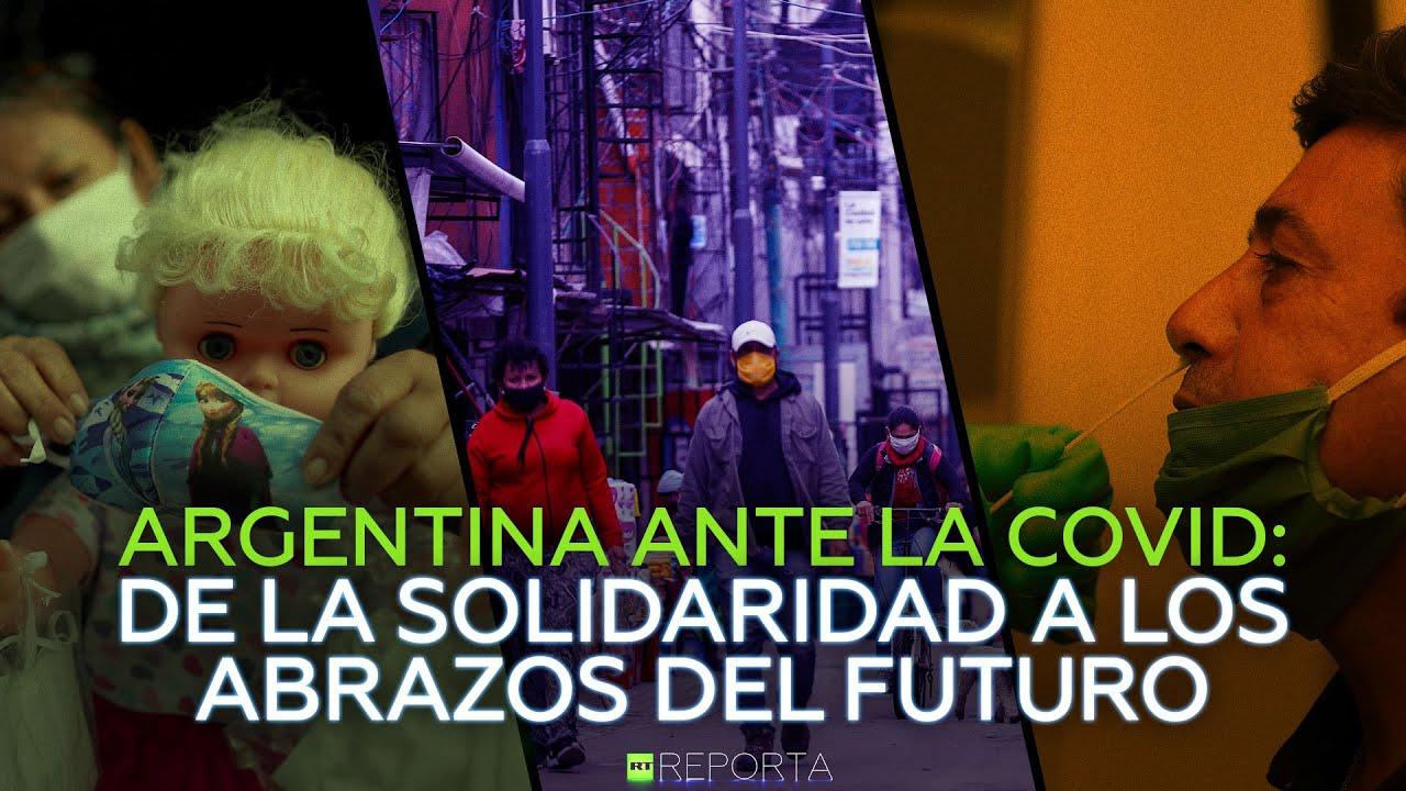 Argentina ante la covid: de la solidaridad a los abrazos del futuro - RT Reporta