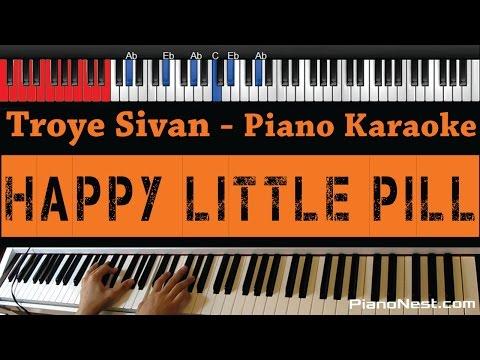 Troye Sivan - Happy Little Pill - HIGHER Key (Piano Karaoke / Sing Along)