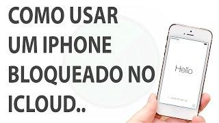 Como usar iPhone com Bloqueio de iCloud