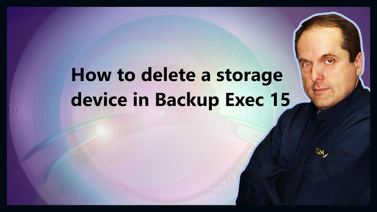 How To Delete A Storage Device In Backup Exec 15