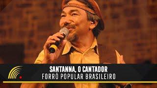 Santanna O Cantador - Forró Popular Brasileiro - Show Completo - HD - Oficial