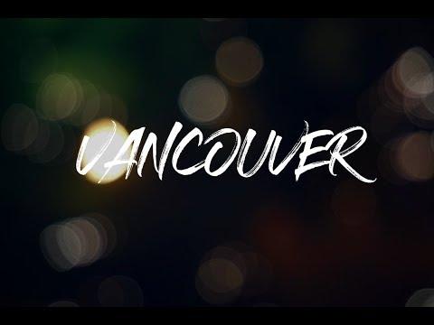 VANCOUVER - Where The Mountains Hit The Sea | Luke Harris Film