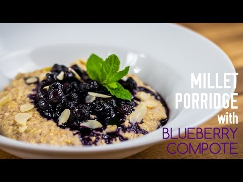 Gluten Free Millet Porridge with Blueberry Compote