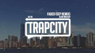 Alan Walker - Faded (Sep Trap Remix) 【1 HOUR】