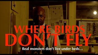 Where Birds Don't Fly: FULL LENGTH Serial Killer Drama