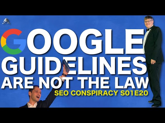 Are Google Guidelines The Law? Should you follow it STRICTLY? - SEO Conspiracy S01E20
