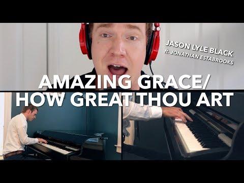 """Amazing Grace"" / ""How Great Thou Art"" Jason Lyle Black ft. Jonathan Estabrooks Piano Vocal Medley"
