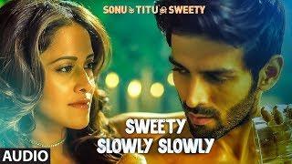 'Sweety Slowly Slowly' Full Audio | Mika Singh | Kartik Aaryan, Nushrat Bharucha & Sunny Singh