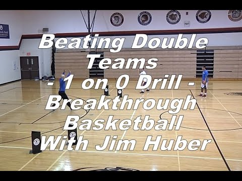 Beating Double Teams - 1 on 0 Drill - Breakthrough Basketball With Jim Huber