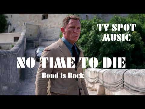 NO TIME TO DIE | Bond is Back | TV Spot MUSIC