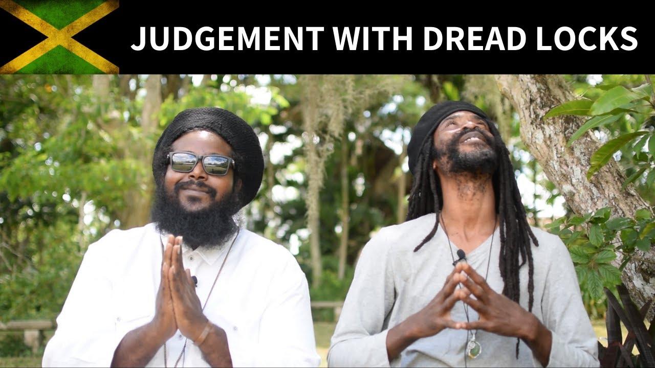 🇯🇲 Facing Judgement With DreadLocks