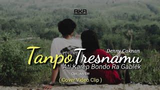 """Tanpo Tresnamu """" Cover Video Clip """" Denny Caknan"""
