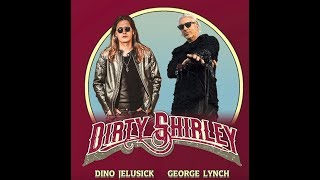 "new band Dirty Shirley feat. George Lynch/Jelusick new song ""Here Comes The King"","