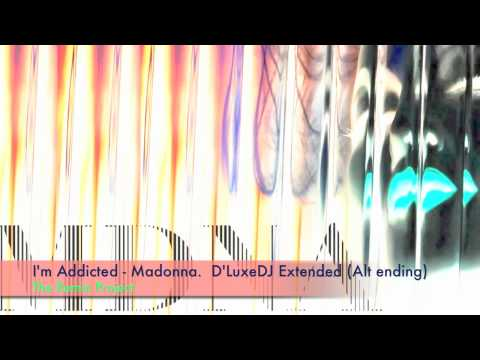 Madonna - I'm Addicted. D'LuxeDJ Extended Remix (Alternative Ending)