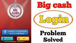 big cash login problem | big cash facebook login problem | big cash