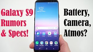 Galaxy S9 Rumors Update: Bigger Battery, Variable Aperture, Dolby Atmos?