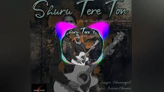 Shuru Tere Ton Shammypal Free MP3 Song Download 320 Kbps