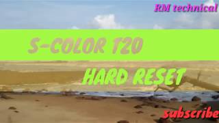 How to S-COLOR T20 hard reset pattern unlock 100%