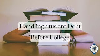 How to handle student debt before going to college | Catherine Marrs Certified Educational Planner