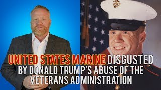 U.S. Marine Disgusted by Donald Trump