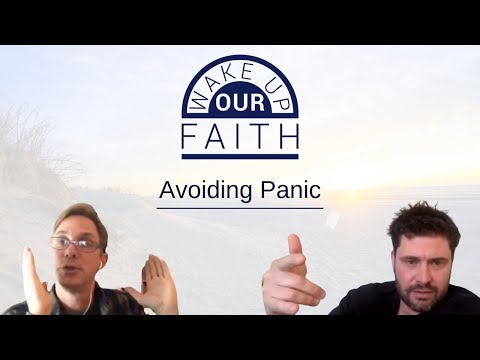 Wake Up Our Faith | March 18th | How and Why to Avoid Panic