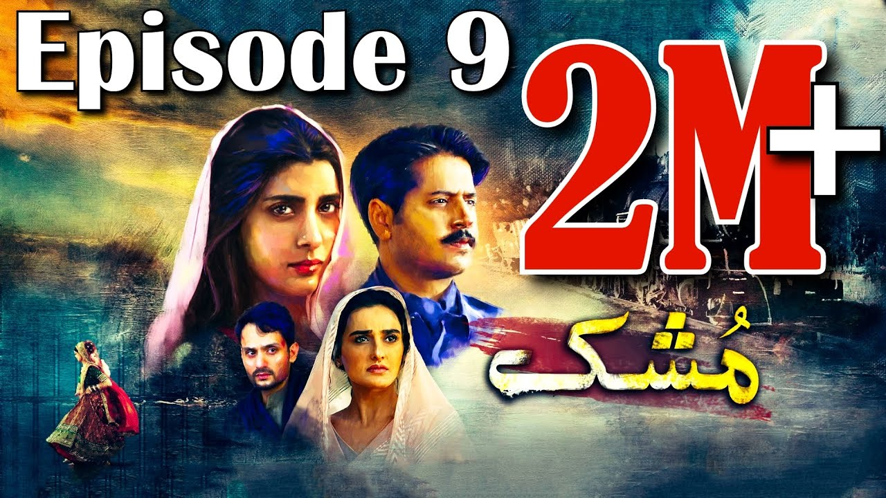 Download Mushk | Episode #09 | 10 October 2020 | An Exclusive Presentation by MD Productions