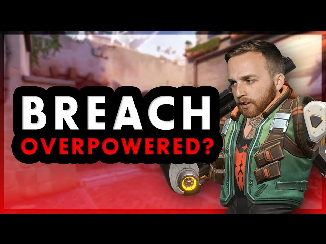 IS THE NEW BREACH OVERPOWERED IN VALORANT?