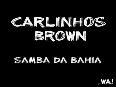 carlinhos brown - Samba da bahia